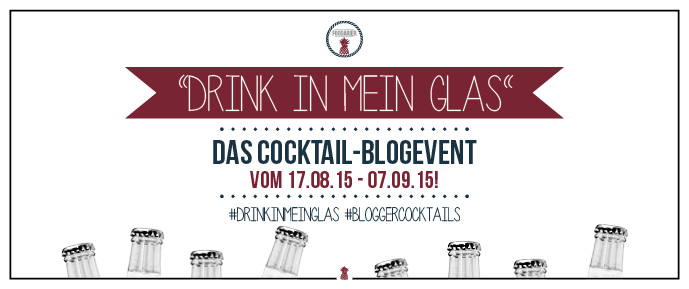 'Drink in mein Glas' - Das Cocktail Blogevent