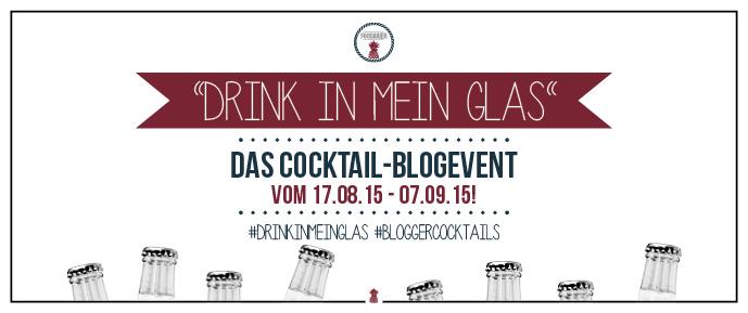 'Drink in mein Glas' - Das Cocktail Blogevent