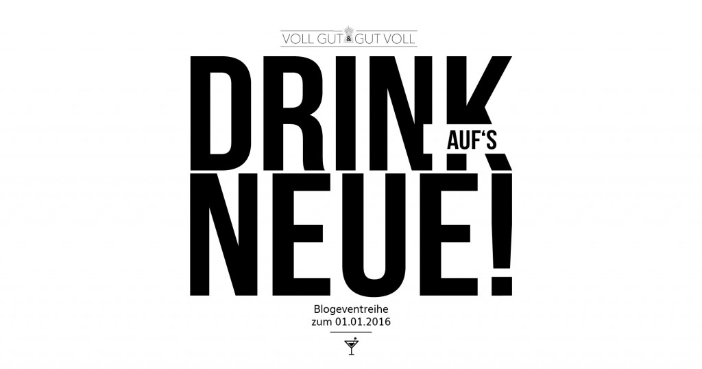 Drink auf's Neue! Cocktail Blogevent www.vollgut-gutvoll.de